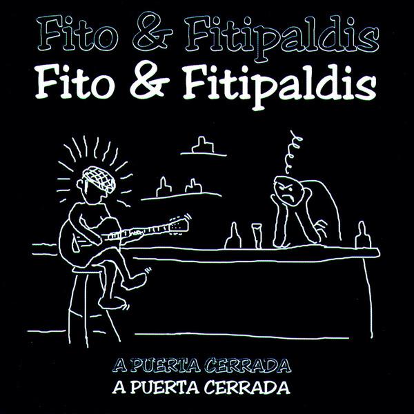 Fito & Fitipaldis - A Puerta Cerrada