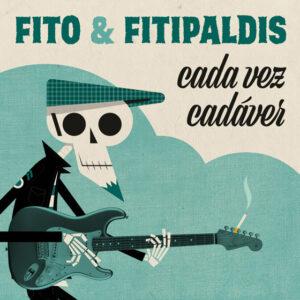 Fito & Fitipaldis - Cada Vez Cadáver
